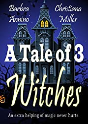 A Tale of 3 Witches (A Toad Witch & Stacy Justice Mystery Short Story)