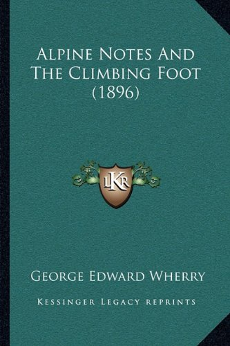 Alpine Notes and the Climbing Foot (1896)