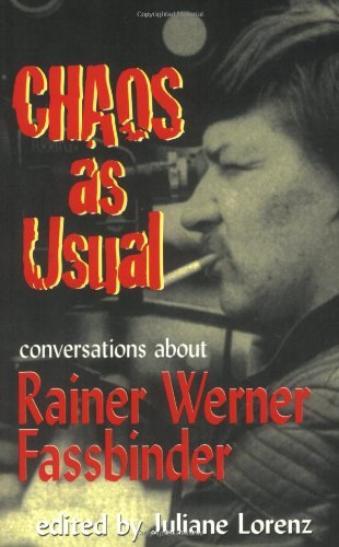 Chaos as Usual: Conversations About Rainer Werner Fassbinder: Conversations About Fassbinder