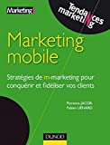 Image de Marketing mobile : Stratégies de m-marketing pour conquérir et fidéliser vos clients (Marketing - Communication)