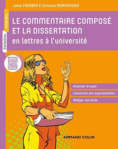 Le commentaire composé et la dissertation en lettres à l'université : Analyser le sujet, Construire son argumentation, Rédiger son texte (Portail)
