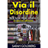 Via Il Disordine! - Rendi La Tua Vita Più Semplice In Un Solo Fine Settimana