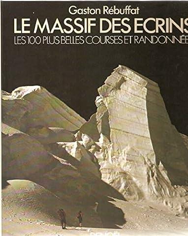 Le Massif des Ecrins : les 100 plus belles courses