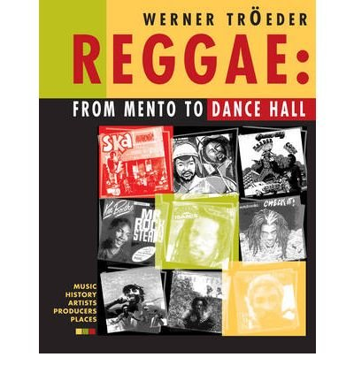 reggae-from-mento-to-dancehall-author-werner-troeder-published-on-november-2004