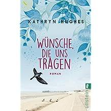 Wünsche, die uns tragen: Roman (German Edition)