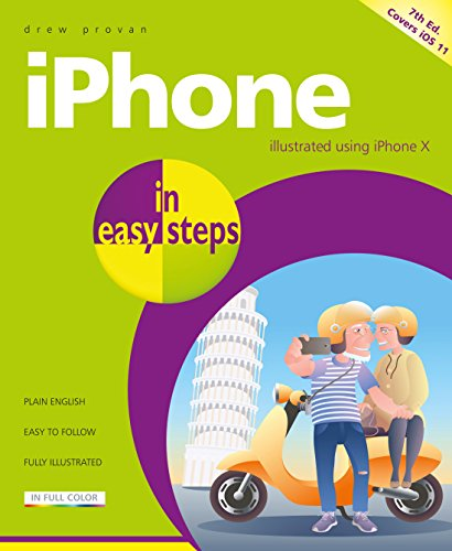 iPhone in easy steps, 7th Edition: Covers iPhone X and iOS 11 -