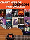 Chart Hits of 2013-2014 for Ukulele by Hal Leonard Corp. (2014-05-01)