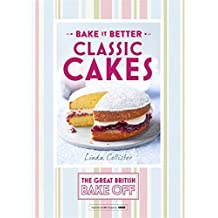 Great British Bake Off – Bake it Better (No.1): Classic Cakes (The Great British Bake Off)