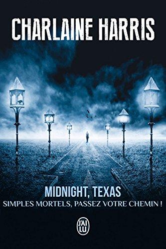 Midnight, Texas (Tome 1) - Simples mortels, passez votre chemin !