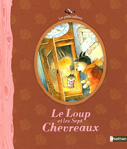 Les Petits Cailloux: Le Loup ET Les Sept Chevreaux par Jakob et Wilhelm Grimm