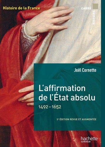 L'affirmation de l'État absolu 1492-1652 (Carré Histoire de la France t. 21) par Joël Cornette