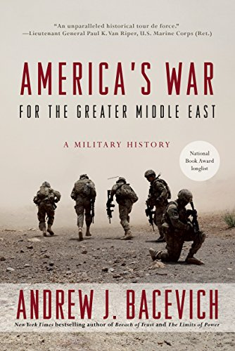 America's War for the Greater Middle East: A Military History por Andrew J. Bacevich