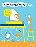 How Things Work: Facts and Fun  Questions and Answers  Things to Make and Do