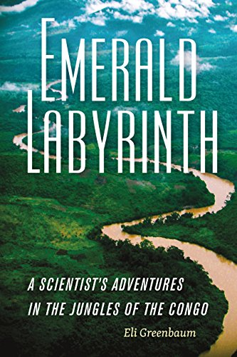 Emerald Labyrinth: A Scientist's Adventures in the Jungles of the Congo (English Edition)
