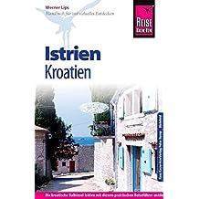 Reise Know-How Kroatien: Istrien: Reiseführer für individuelles Entdecken