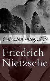 Colección integral de Friedrich Nietzsche par Friedrich Nietzsche