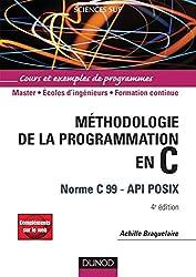 Méthodologie de la programmation en C - 4ème édition - Norme C 99 - API POSIX