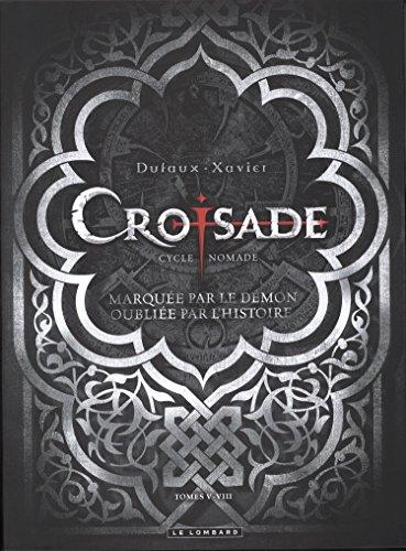 Croisade, Tome 5 à 8 : Cycle Nomade : Gauthier de Flandres ; Sybille, jadis ; Le maître des sables ; Le dernier souffle