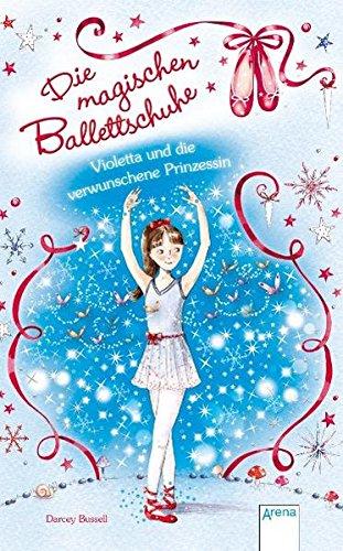 Preisvergleich Produktbild Die magischen Ballettschuhe (2) Violetta und die verwunschene Prinzessin (Kinderbuch Junior ab 6 Jahre)