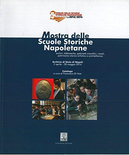 Mostra delle Scuole Storiche Napoletane. Archivi, biblioteche, gabinetti scientifici, cimeli, patrimonio storico-artistico e architettonico.