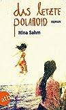 Das letzte Polaroid: Roman