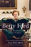 Betty Ford: First Lady, Women's Advocate, Survivor, Trailblazer (English Edition)