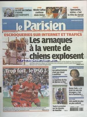 PARISIEN (LE) du 23/09/2012 - ESCROQUERIES SUR INTERNET ET TRAFICS - LES ARNAQUES A LA VENTE DE CHIENS EXPLOSENT - ISLAM - LES ANTICARICATURES N'ONT PAS REUSSI A MOBILISER - LE BAPTEME DE FEU DE MARION LE PEN - LES SPORTS - MONDIEAUX DE CYCLISME - FOOT - RAMA YADE ET LE DROIT DE VOTE DES ETRANGERS -