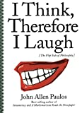 I Think, Therefore I Laugh – The Flip Side of Philosophy 2e