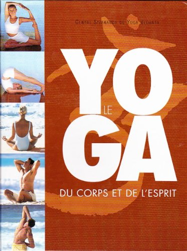 Le Yoga du Corps et de l'Esprit, Cen...
