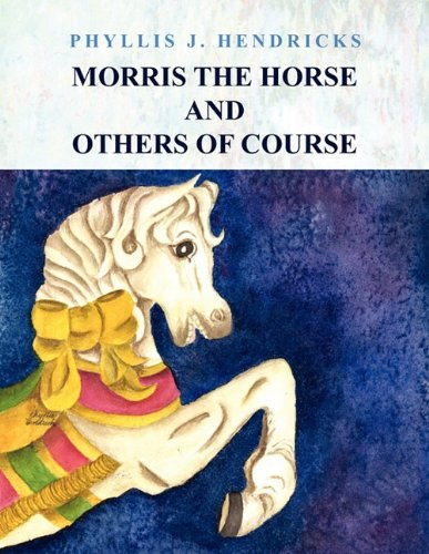 Morris the Horse and Others of Course