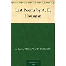 Last Poems by A. E. Housman (English Edition)