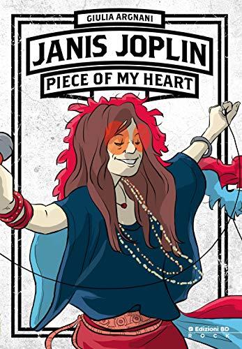 Janis Joplin. Piece of my heart (Rock) di [Argnani, Giulia]