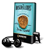 The Baseball Codes: Beanballs, Sign Stealing, & Bench-Clearing Brawls: The Unwritten Rules of America's Pastime [With Earbuds] (Playaway Adult Nonfiction)