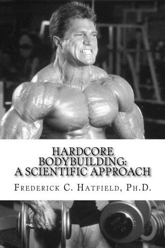 Hardcore Bodybuilding: A Scientific Approach por Dr. Frederick C Hatfield