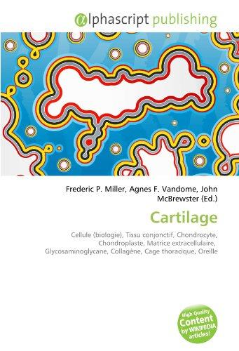 Cartilage: Cellule (biologie), Tissu conjonctif, Chondrocyte, Chondroplaste, Matrice extracellulaire, Glycosaminoglycane, Collagène, Cage thoracique, Oreille