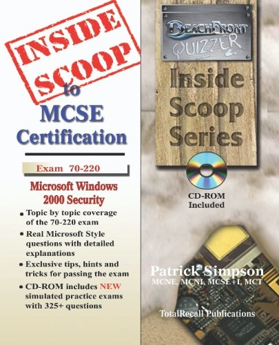 InsideScoop to MCP/MCSE Certification: Security for a Microsoft Windows 2000 Network Exam 70-220 (with BFQ CD-ROM Exam) por Patrick Simpson