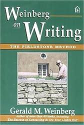 Weinberg on Writing: The Fieldstone Method by Gerald M. Weinberg (2005-11-30)