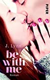 Be with Me: Roman (Wait for You, Band 2) - J. Lynn