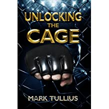 Unlocking the Cage (English Edition)