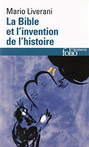 La Bible et l'invention de l'histoire: Histoire ancienne d'Isral