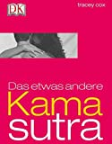 Das etwas andere Kamasutra - Tracey Cox
