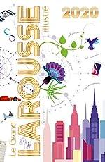 Grand Larousse Illustré 2020 de Larousse
