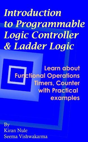Introduction to programmable logic controller and ladder logic ebook introduction to programmable logic controller and ladder logic by nule kiran vishwakarma ccuart Choice Image