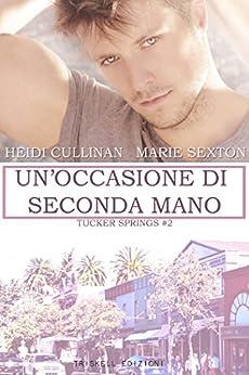 Un'occasione di seconda mano (Tucker Springs  Vol. 2) di [Cullinan, Heidi , Sexton, Marie ]
