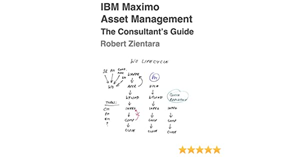 IBM Maximo Asset Management  The Consultant's Guide