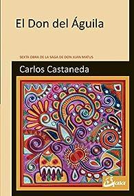 El Don del Águila par Carlos Castaneda