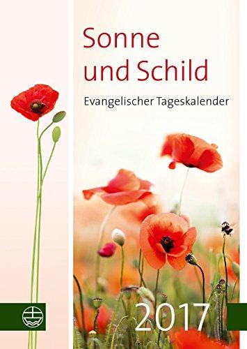 Sonne und Schild 2017: Evangelischer Tageskalender 2017. Buchkalender