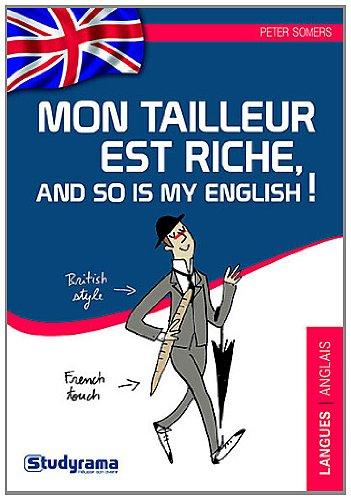 Mon tailleur est riche, and so is my english - L'anglais pour les francophones