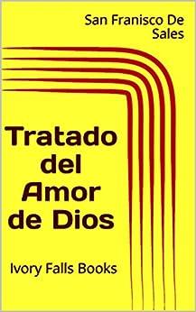 Tratado Del Amor De Dios por San Franisco De Sales epub