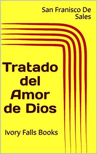 Tratado del Amor de Dios por San Franisco De Sales
